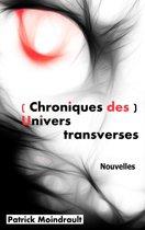 (Chroniques des) Univers transverses