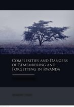 Complexities and dangers of remembering and forgetting in Rwanda