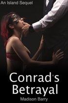 Conrad's Betrayal: An Island Sequel