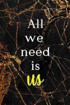 All We Need Is Us: Marriage Notebook Journal Composition Blank Lined Diary Notepad 120 Pages Paperback Black Marble