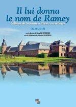 Il lui donna le nom de Ramey. L'abbaye de La Ramée à travers ses archives (1216-2016)