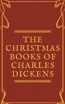 The Christmas Books of Charles Dickens (Annotated & Illustrated)