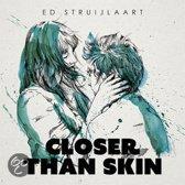 Closer Than Skin