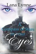 A Compass of Stars in Your Eyes