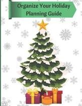 Organize Your Holiday Planning Guide: Your Key to a Stress Free Christmas Season