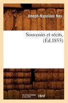 Souvenirs Et R�cits, (�d.1855)