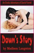 Dawn's Story (An Erotic Adventure of David Farrell)