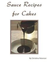 Sauce Recipes for Cakes