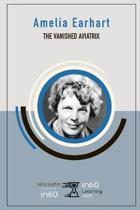 Amelia Earhart: The Vanished Aviatrix