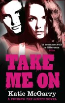 Take Me On (A Pushing the Limits Novel)