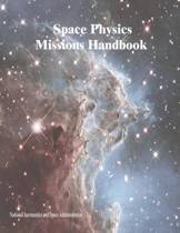 Space Physics Missions Handbook