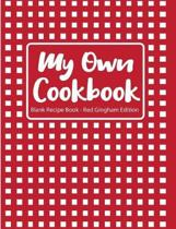 My Own Cookbook Blank Recipe Book Red Gingham Edition