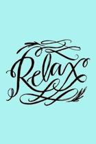 Relax: A Gratitude Journal to Win Your Day Every Day, 6X9 inches, Lettering Message on Light Turquoise matte cover, 111 pages