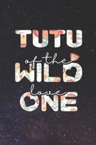 Tutu Of The Wild Love One