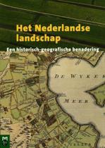 Het Nederlandse landschap. Een historisch-geografische benadering