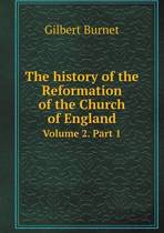 The History of the Reformation of the Church of England Volume 2. Part 1