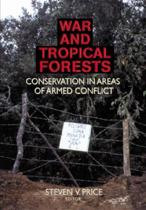 War and Tropical Forests