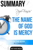 Pope Francis' The Name of God Is Mercy | Summary