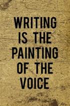 Writing Is The Painting Of The Voice: Writer Notebook Journal Composition Blank Lined Diary Notepad 120 Pages Paperback Old