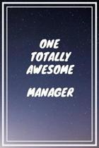 One Totally Awesome Manager: Manager Career School Graduation Gift Journal / Notebook / Diary / Unique Greeting Card Alternative