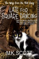Late for Square Dancing