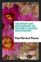 The Origin and Development of the Public School Principalship