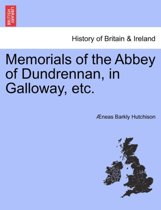 Memorials of the Abbey of Dundrennan, in Galloway, Etc.