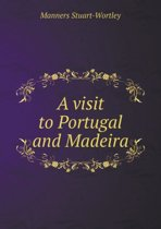 A Visit to Portugal and Madeira
