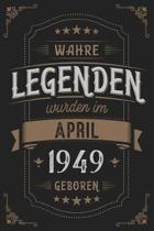 Wahre Legenden wurden im April 1949 geboren