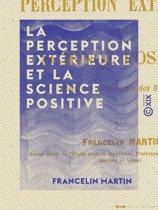 La Perception extérieure et la science positive