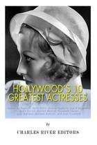 Hollywood's 10 Greatest Actresses