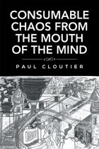 Consumable Chaos from the Mouth of the Mind