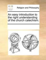 An Easy Introduction to the Right Understanding of the Church Catechism