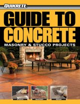 Guide to Concrete: Masonry & Stucco Projects