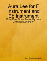 Aura Lee for F Instrument and Eb Instrument - Pure Duet Sheet Music By Lars Christian Lundholm