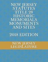 New Jersey Statutes Title 28 Historic Memorials Monuments and Sites 2018 Edition