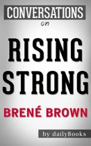 Conversations on Rising Strong: by Brené Brown