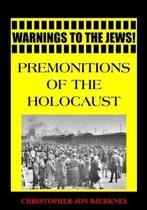 Warnings to the Jews! Premonitions of the Holocaust