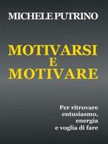 Motivarsi e Motivare