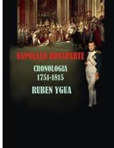 Napole�o Bonaparte: Cronologia- 1751- 1815
