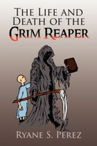 The Life and Death of the Grim Reaper
