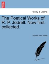 The Poetical Works of R. P. Jodrell. Now First Collected.