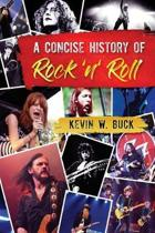A Concise History of Rock 'n' Roll