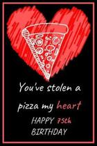 You've Stolen a Pizza My Heart Happy 75th Birthday