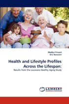 Health and Lifestyle Profiles Across the Lifespan
