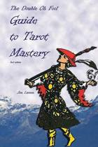 The Double Oh Fool Guide to Tarot Mastery