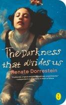 Dakness that divides us
