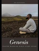 Prayer Warrior Bible Study: Genesis