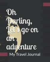Oh Darling, Let's go on an adventure