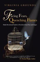 Facing Fears, Quenching Flames